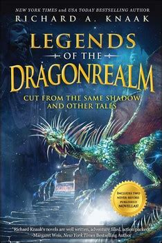 legends of the dragonrealm cut from the same shadow and other tales books legends of the dragonrealm book by richard a knaak