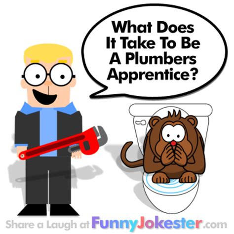 How To Become A Plumbing Apprentice by New Plumber Joke Jokes