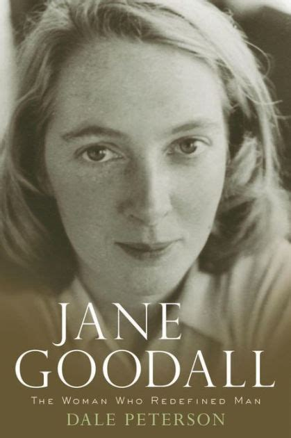 biography book about jane goodall jane goodall the woman who redefined man by dale peterson