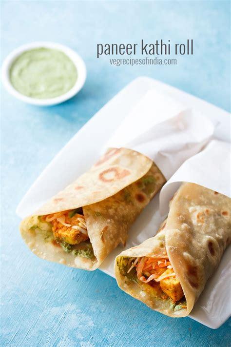 paneer kathi roll recipe vegetarian paneer kathi roll recipe how to make paneer tikka wrap recipe