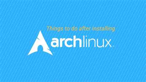 7 Items To Buy After by 7 Essential Things To Do After Installing Arch Linux