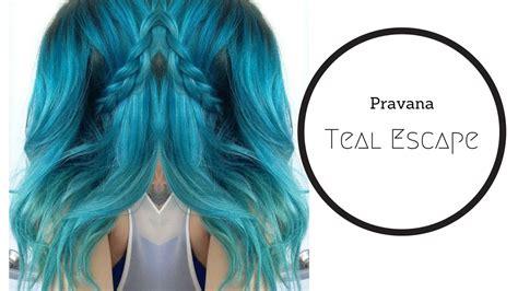 pravana vivids locked in hair pravana teal escape hair tutorial