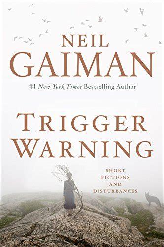 trigger warning short fictions neil gaiman neil s work books trigger warning short fictions and disturbances