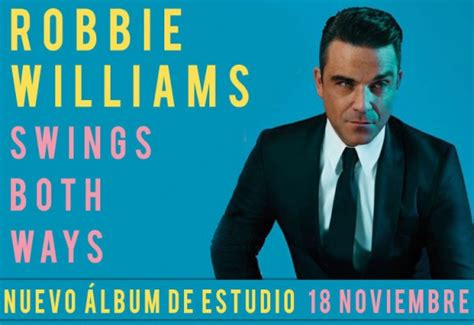 swing both ways meaning robbie williams anuncia nuevo 225 lbum de swing quot swings both