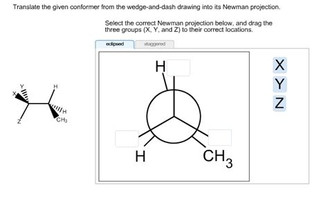 Drawing Newman Projections by Translate The Given Conformer From The Wedge And