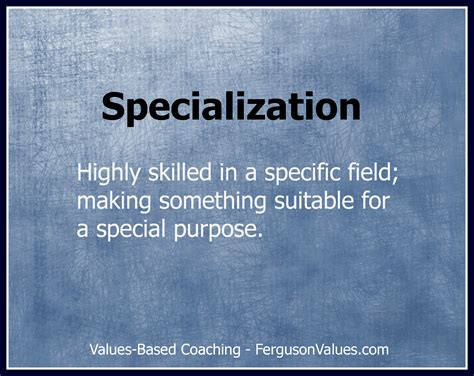 Do You Get Mba Specialization by The Value Of Specialization In Leadership Ferguson Values