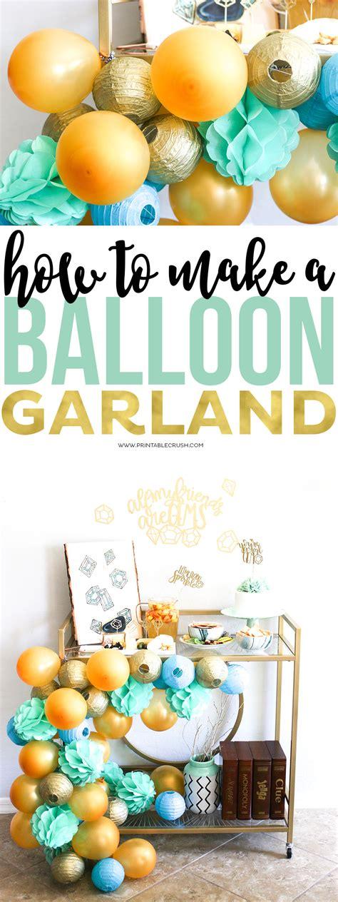 How to make a diy balloon garland printable crush
