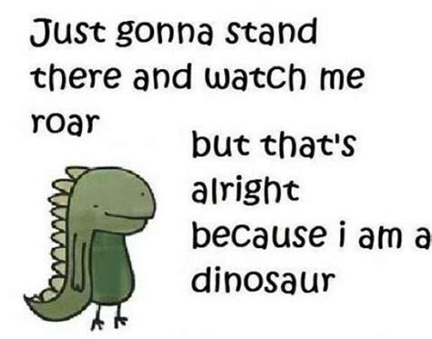 dinosaur sayings dinosaur favorite sayings
