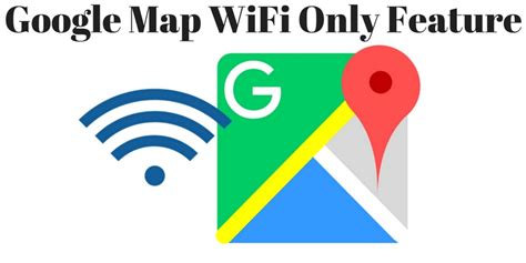 Wifi Only map wifi only feature helping limit data usage