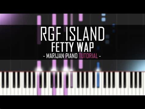 Fetty Wap Tutorial | how to play fetty wap rgf island piano tutorial youtube