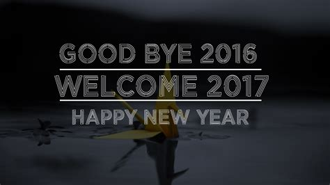 new year 2016 and 2017 goodbye 2017 welcome 2018 wishes quotes status pictures