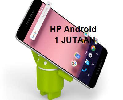 Harga Lenovo Dibawah 1 Juta 2018 daftar harga hp android dibawah 1 juta terbaru maret 2018