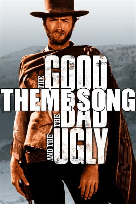 theme music good bad ugly the good the bad and the ugly theme song myideasbedroom com