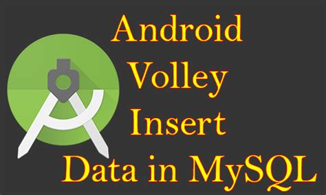 tutorial android volley android volley insert multiple data in mysql database tutorial