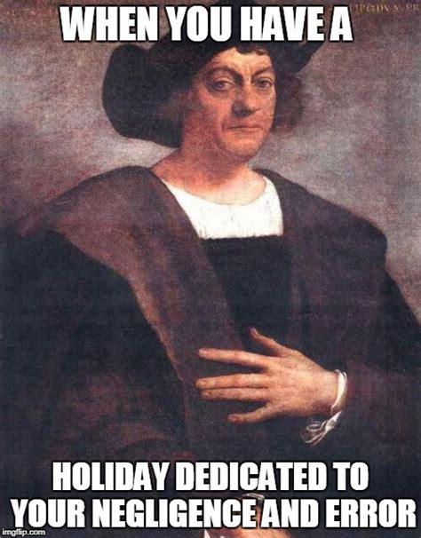 Christopher Columbus Memes - christopher columbus imgflip