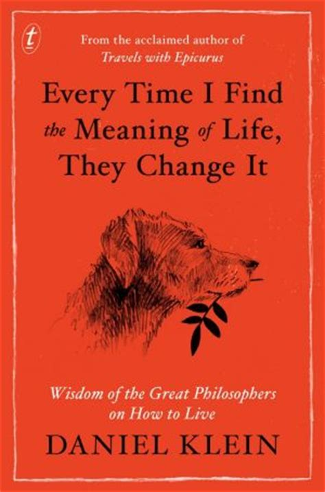 libro every time i find every time i find the meaning of life daniel klein and wisdom of his years