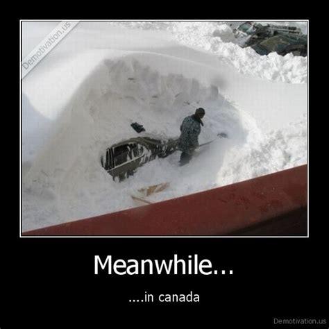 Canada Snow Meme - meme meanwhile in canada