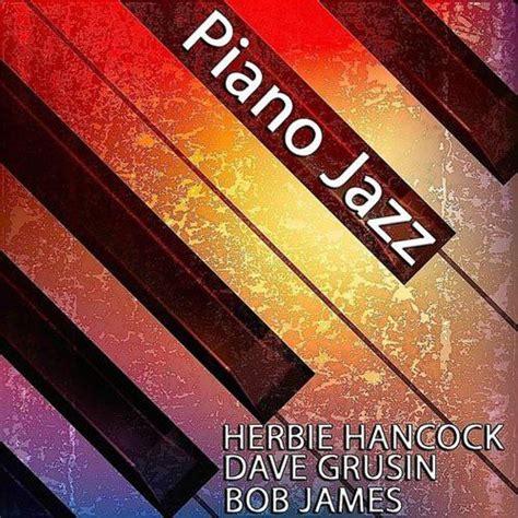 best jazz piano piano jazz 3 best jazz piano players dave grusin mp3