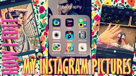imagenes interesantes para instagram how i edit my instagram pictures c 243 mo edito mis fotos de