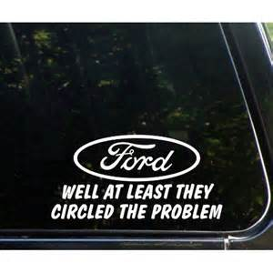 Ford Window Decals Ford Well At Least They Circled The Problem Die