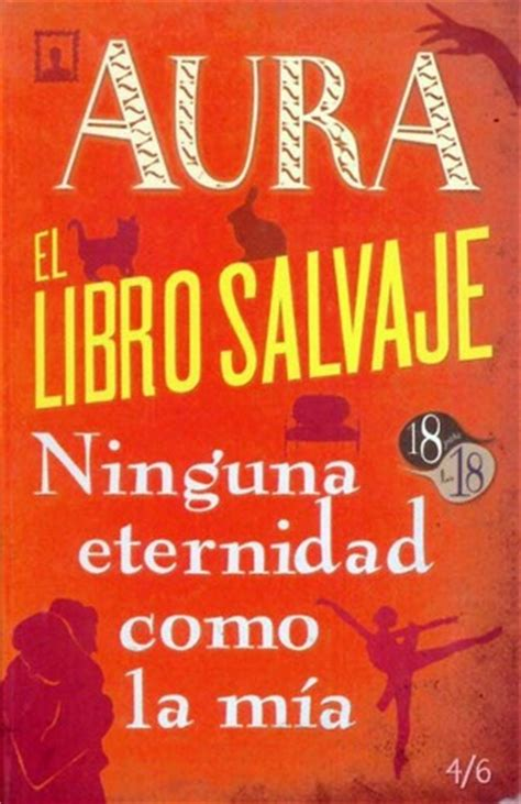 libro i love science a aura el libro salvaje ninguna eternidad como la m 237 a by carlos fuentes reviews discussion