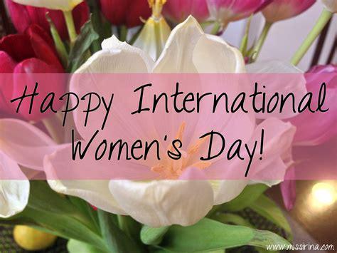 Happy International Womens Day by Happy International S Day Miss Irina