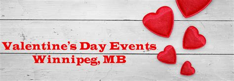 valentines day events s day events 2016 in winnipeg mb