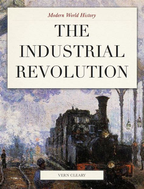 shaping the fourth industrial revolution books modern world history the industrial revolution by vern