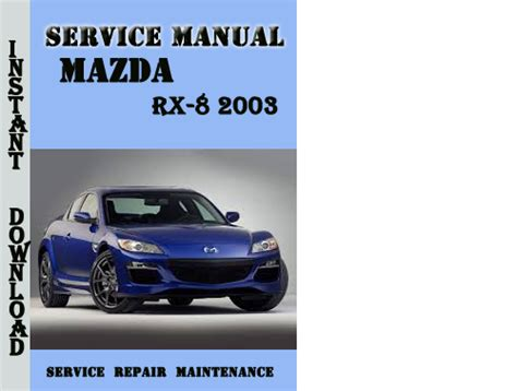 service manual pdf 2005 mazda rx 8 body repair manual pdf mazda rx8 rx 8 service repair