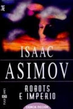 libro robots e imperio serie libro robots e imperio de isaac asimov 1985 robots and empire abandomoviez net