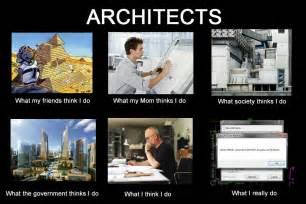 Architect Meme - what do architects do i love my architect