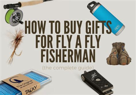 Gifts For Your From On The Fly by How To Buy Gifts For A Fly Fisherman Gift Guide Fly