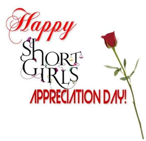 when is short girl appreciation day 2015 national short girl appreciation day 25 best ideas about