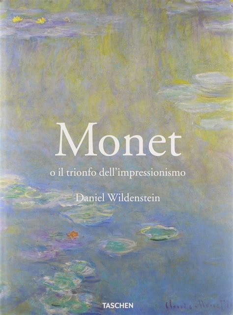 libro monet libro monet o il trionfo dell impressionismo arte go mostre eventi corsi e concorsi