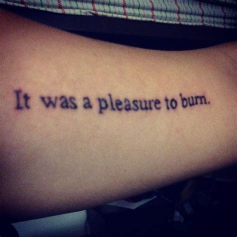 sentence tattoo designs sentence of fahrenheit 451 bradbury quot it was a