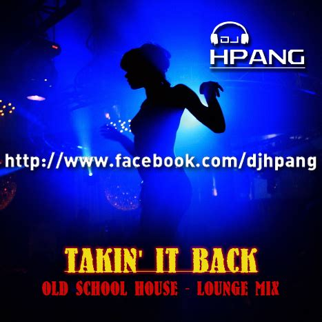 old school house music downloads dj hpang takin it back old school house lounge mix jan 19 2015 by djhpang