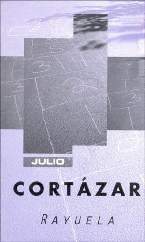libro rayuela libros resumen de rayuela