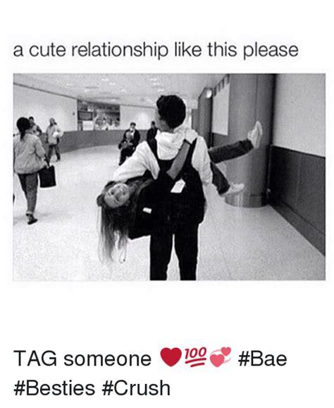 Cute Relationship Memes - a cute relationship like this please tag someone bae