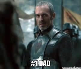 Stannis Meme - stannis 1 dad