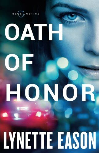 oath of honor blue justice by lynette eason book review