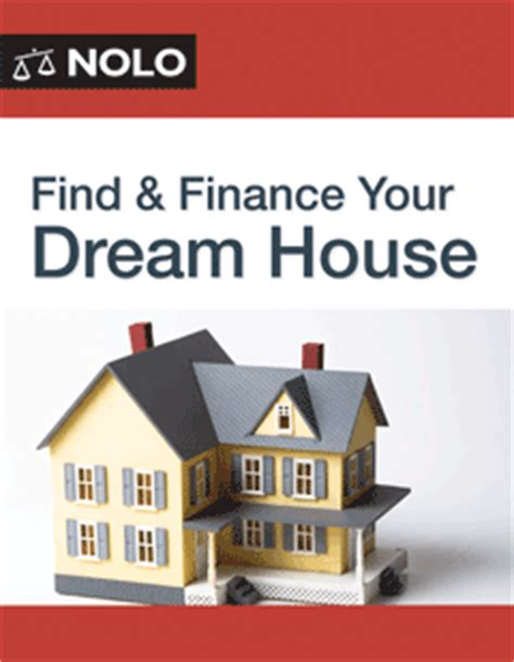 find your dream house find finance your dream house nolo