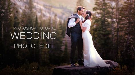 tutorial edit photo wedding photoshop wedding photo editing photoshop tutorial color
