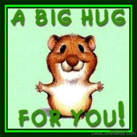 Hug And a big hug for you desicomments