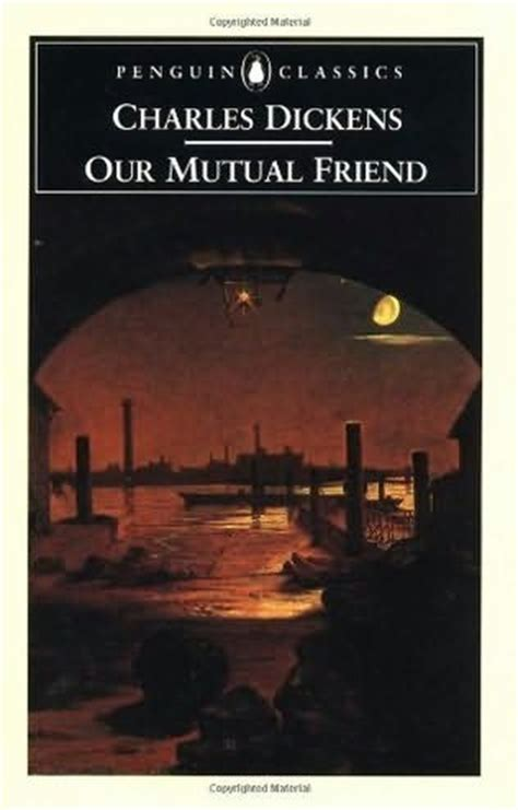 By Charles Dickens Our Mutual Friend | our mutual friend by charles dickens