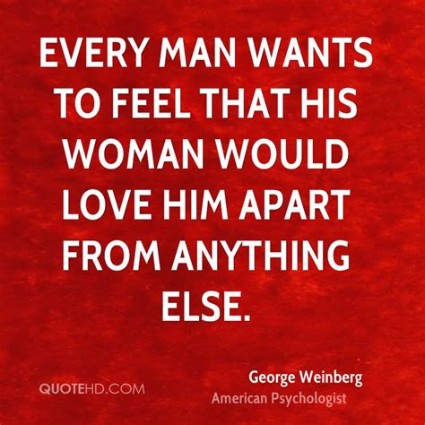 what every man wants in a woman what every woman wants in a man 10 essentials for growing deeper in love 10 qualities for nurturing intimacy ebook george weinberg quotes quotehd