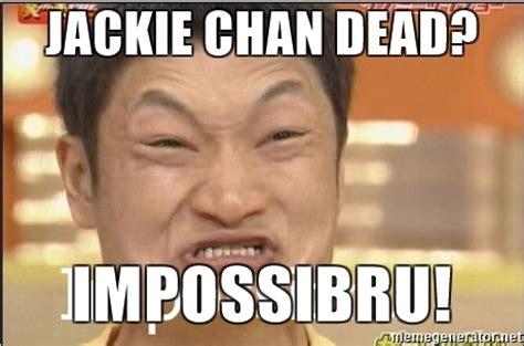 Jackie Meme - jackie chan dead impossibru impossibru guy meme