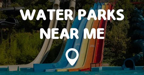 best parks near me water parks near me find water parks near me and easy