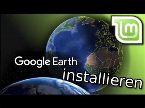 youtube tutorial google earth linux mint tutorial google earth installieren youtube