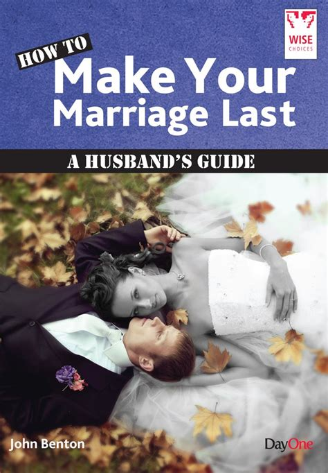 the husband s guide to books how to make your marriage last a husband s guide day