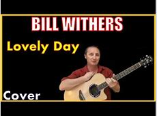 Lovely Day Cover by Bill Withers - YouTube Lovely Day Bill Withers Youtube